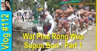 Wat Phai Rong Wua – Supun Buri – Part 1