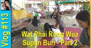 Wat Phai Rong Wua – Supun Buri – Part 2