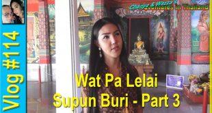 Wat Pa Lelai – Supun Buri – Part 3