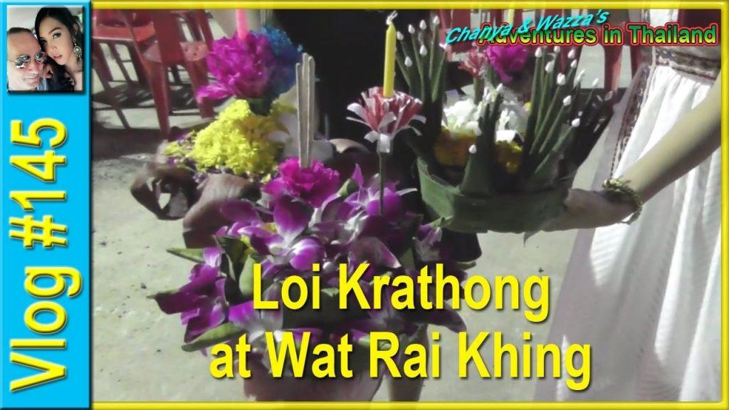 Loi Krathong at Wat Rai Khing - Chanya & Wazza's Adventures in Thailand