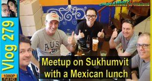 Meetup on Sukhumvit with a Mexican lunch (พบกับสุขุมวิทด้วยอาหารกลางวันเม็กซิกัน)